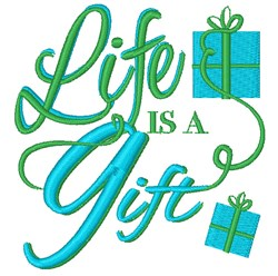 Life Is A Gift embroidery design