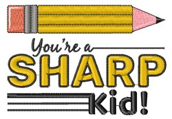 You re A Sharp Kid embroidery design