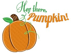 Hey There Pumpkin embroidery design