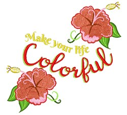 Make Your Life Colorful embroidery design