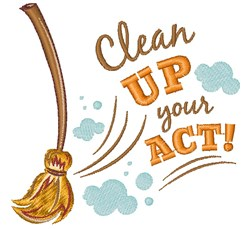 Clean Up Your Act embroidery design