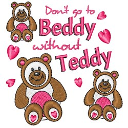 Don t Go To Beddy Without Teddy embroidery design