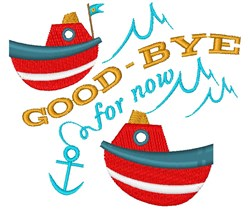Boat Good Bye For Now embroidery design
