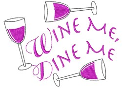 Wine Me Dine Me embroidery design