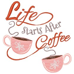 Life Starts After Coffee embroidery design