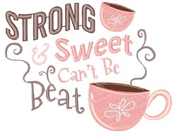 Strong & Sweet Can t Be Beat embroidery design