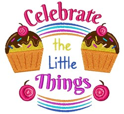 Cupcake Celebrate The Little Things embroidery design