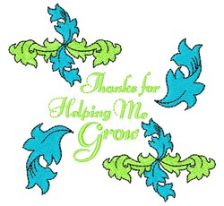 Flourish Thanks For Helping Me Grow embroidery design