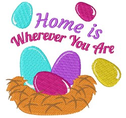 Nest Eggs Home Is Wherever You Are embroidery design