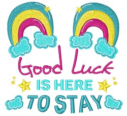 Rainbow Good Luck Is Here To Stay embroidery design