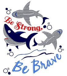 Sharks Be Strong Be Brave embroidery design