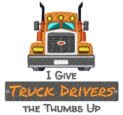 I Give Truck Drivers The Thumbs Up embroidery design