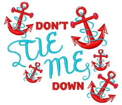 Anchor Don t Tie Me Down embroidery design