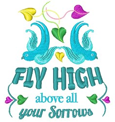 Fly High Above Your Sorrows embroidery design