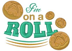 Im On A Roll embroidery design