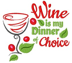 Wine Is My Dinner embroidery design