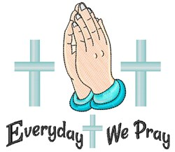 Everyday We Pray embroidery design