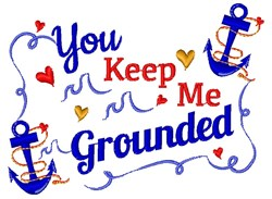 You Keep Me Grounded embroidery design