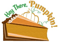 Hey There Pumpkin! embroidery design