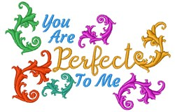 You Are Perfect To Me embroidery design