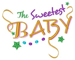 The Sweetest Baby embroidery design