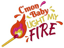 Flame C mon Baby Light My Fire embroidery design