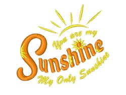 You Are My Sunshine My Only Sunshine embroidery design
