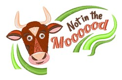 Cow Not In The Moooood embroidery design