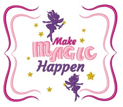 Make Magic Happen Fairy embroidery design