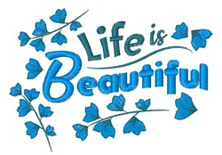 Life Is Beautiful embroidery design