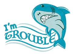 Im Trouble embroidery design