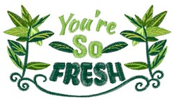 Youre So Fresh embroidery design