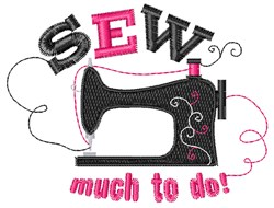 Sew Much To Do embroidery design