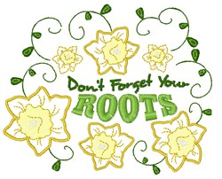 Dont Forget Roots embroidery design