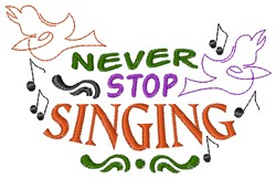 Never Stop Singing embroidery design