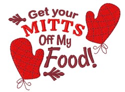 Mitts Off My Food embroidery design