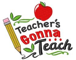 Teachers Gonna Teach embroidery design