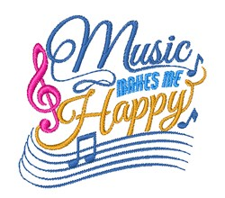 Music Makes Me Happy embroidery design