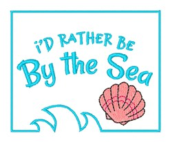Rather Be By The Sea embroidery design