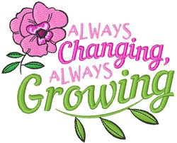 Always Changing Always Growing embroidery design