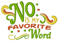 No Is My Favorite Word embroidery design
