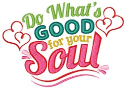 Whats Good For Your Soul embroidery design