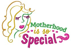 Motherhood Is Special embroidery design
