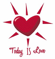 Today is Love embroidery design