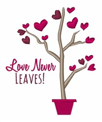 Love Never Leaves embroidery design