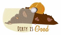 Dirty is Good embroidery design