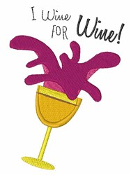 I Wine For Wine embroidery design
