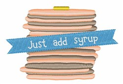 Just Add Syrup embroidery design