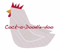Cock A Doodle Doo embroidery design