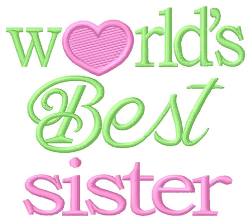Worlds Best Sister Embroidery Designs Machine Embroidery Designs At